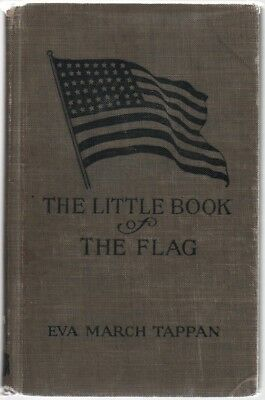 The Little Book of the Flag - Eva March Tappan - HC - 1917 - Houghton Mifflin.
