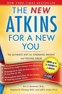 New Atkins for a New You: The Ultimate Diet for Shedding Weight and Feeling Grea