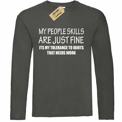 PEOPLE SKILLS Funny Mens T-Shirt sarcastic gift sarcasm Long sleeve top