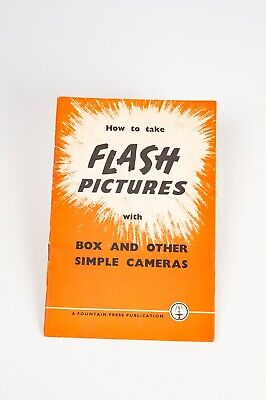 How to Take Flash Pictures- A Fountain Press Publication 1951