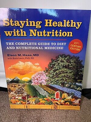 Staying Healthy with Nutrition: The Complete Guide to Diet and Nutritional
