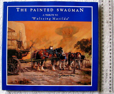 THE PAINTED SWAGMAN tribute to WALTZING MATILDA [Gauvin] Story+Oil Paint's 1stEd