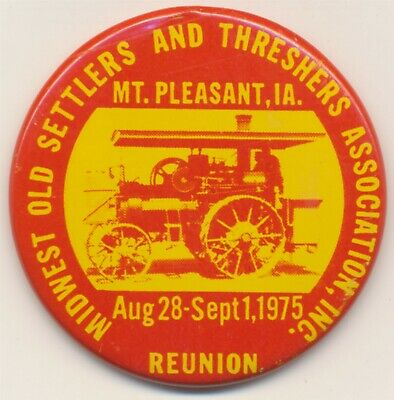 Midwest Old Settlers And Threshers ASSN Reunion Aug 28-Sep1, 1975 Metal PinBack