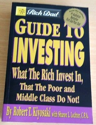 The Rich Dad's Guide to Investing: What the Rich Invest in That the Poor Do Not!