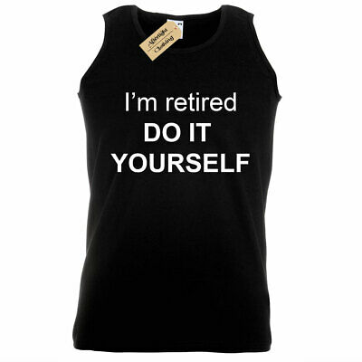 Mens I'm retired do it yourself funny retirement gift Tank Top Vest