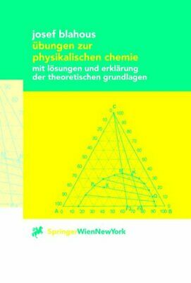 Exercises to Physikalischen Chemistry: with Solutions and Declaration of The