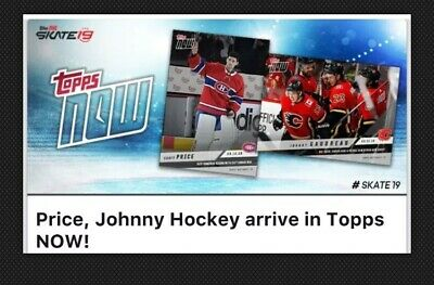 2x TOPPS NOW INSERTS-CAREY PRICE/JOHNNY GAUDREAU-3.12.19-TOPPS SKATE 19 DIGITAL