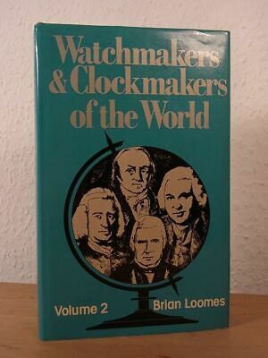 Watchmakers and Clockmakers of the World. Volume 2 Loomes, Brian: