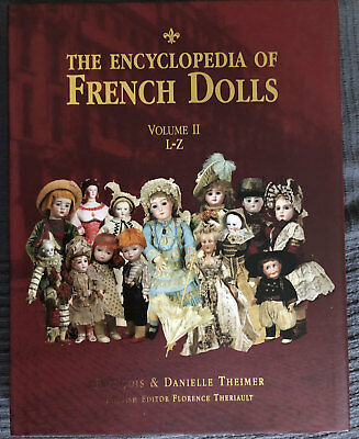 The Encyclopedia Of French Dolls Volume II