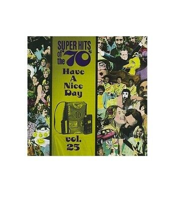 Super Hits of the '70s: Have a Nice Day, Vol. 25 by Various Artists (CD,...