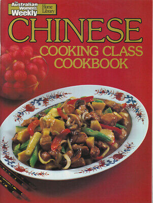 The Australian Womens Weekly Chinese Cooking Class Cookbook