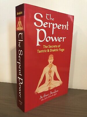 THE SERPENT POWER Arthur Avalon Kundalini Yoga Tantra Meditation Classic  Shakti