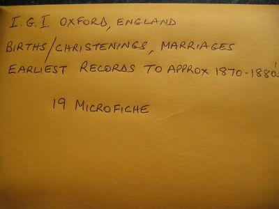 19 Microfiche For Oxford England - Igi Birth/Christenings & Marriages