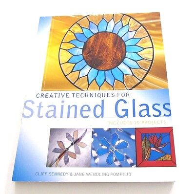 Creative Techniques for Stained Glass by Cliff Kennedy
