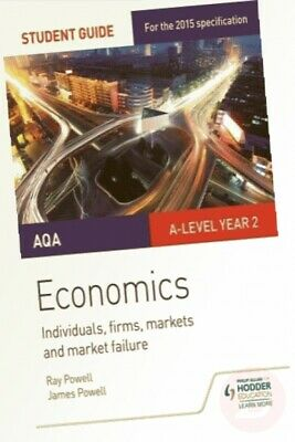 AQA A-level Economics Student Guide 3: Individuals, firms, markets and ...