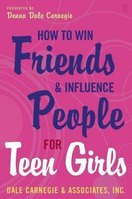 How to Win Friends and Influence People for Teen Girls by