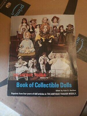The Antique Trader Weekly's Book of Collectible Dolls By Kyle Husfloen