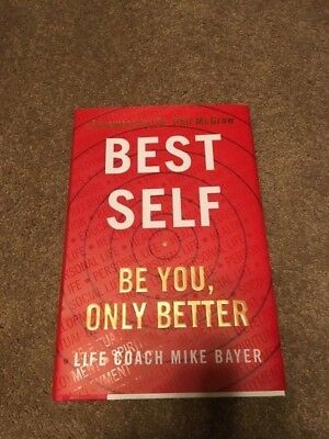 LIFE COACH Mike Bayer- Best Self: Be You, Only Better - Hardcover, January 2019