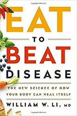 Eat to Beat Disease The New Science by William W Li Hardcover Weight Loss, Diets