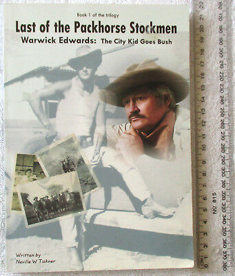 LAST OF THE PACKHORSE STOCKMEN (Book 1 of Trilogy) Warwick Edwards [TICKNER 2003