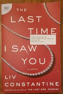 """LIV CONSTANTINE - THE LAST TIME I SAW YOU - ARC 5/2019 - """" The Last Mrs. Parrish"""