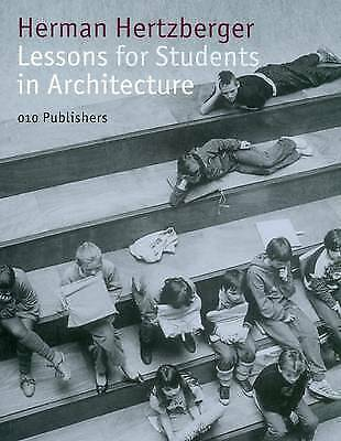 Lessons for Students in Architecture by Herman Hertzberger (Paperback, 2005)