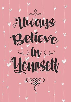 Always Believe in Yourself: Inspirational 2018-2019 (August to July) Diary ...