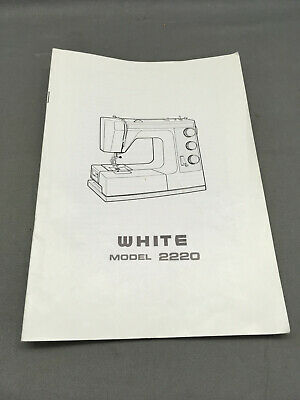 White Sewing Machine Model 2220 Users Manual Instruction