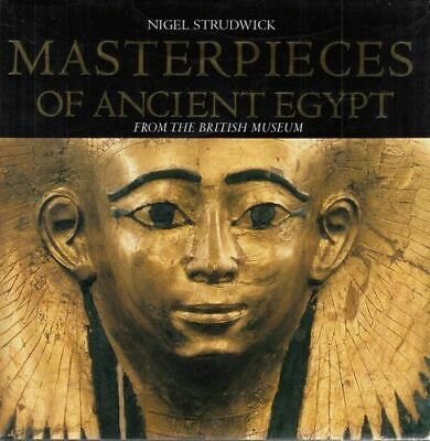 Masterpieces of Ancient Egypt from the British Museum. Strudwick, Nigel: