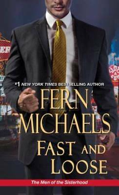 Fast and Loose (The Men Of The Sisterhood) by Michaels, Fern