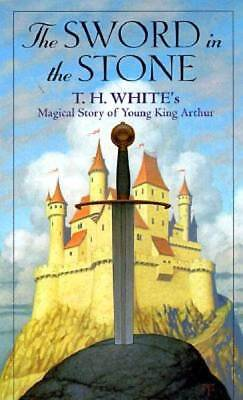 The Sword in the Stone: Magical Story of Young King Arthur by White, T.H.