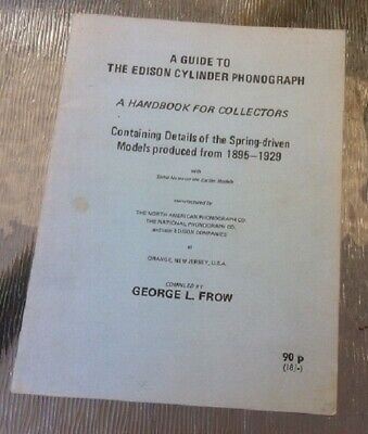 First edition 1970 A Guide to The Edison Cylinder Phonograph George Frow