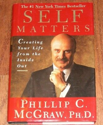 Self Matters, Creating Your Life From The Inside Out, by Phillip McGraw