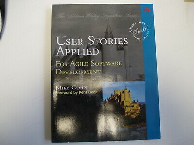USER STORIES APPLIED  For Agile Software Development Mike Cohn