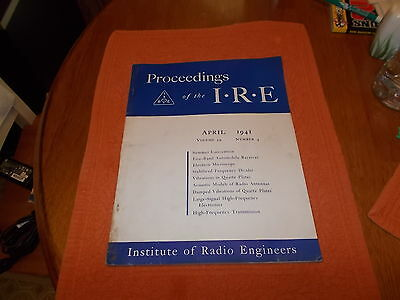 Proceedings of the I.R.E Magazine April 1941. USA