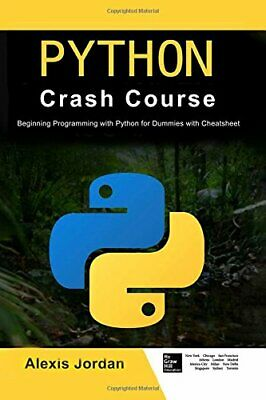 Python Crash Course: Beginning Programming with Python for Dummies with ...