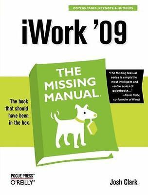 iWork '09: The Missing Manual (Missing Manuals), Clark, Josh, Good Condition, Bo