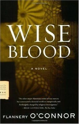 NEW - Wise Blood: A Novel (FSG Classics) by O'Connor, Flannery