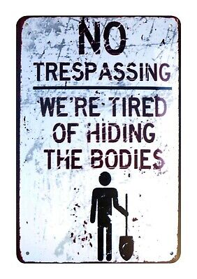 US SELLER, No Trespassing We're Tired Of Hiding Bodies metal sign home decor