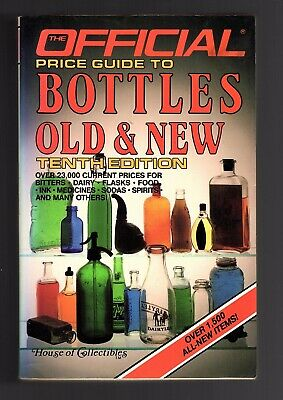 Official Price Guide to BOTTLES OLD & NEW 10th Edition by House of Collectibles