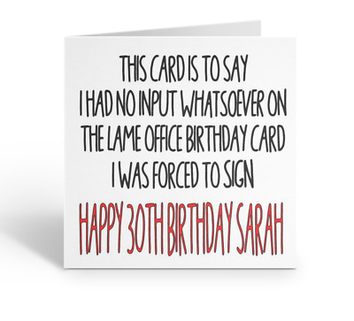 No Input PERSONALISED FUNNY 30TH BIRTHDAY CARD BEST FRIEND WORK OFFICE BOSS MATE