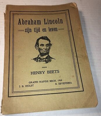 16th USA President 1909 DUTCH BOOK ABRAHAM LINCOLN zijn tijd en leven HenryBeets