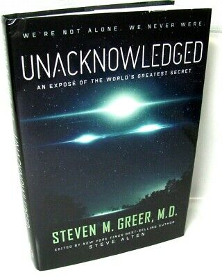 Hardcover Book Unacknowledged Steven Greer M.D. UFO's Extraterrestrials New