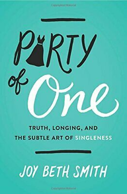 NEW - Party of One: Truth, Longing, and the Subtle Art of Singleness