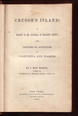 J. Ross BROWNE / CRUSOE'S ISLAND Ramble in the Footsteps of Alexander 1st 1864