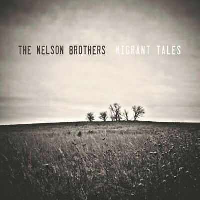The Nelson Brothers - Migrant Tales CD Album (New & Sealed) Free P&P
