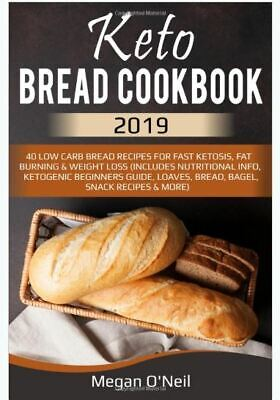 Keto Bread Cookbook 2019: 40 Low Carb Bread Recipes For Fast (Paperback-2019) r