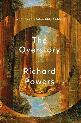 The Overstory A Novel by Richard Powers Hardcover Political Fiction 1st Edition