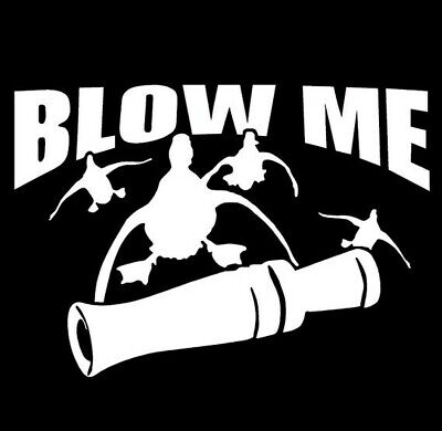 Blow Me Duck Hunting Vinyl Sticker Decal Car-Truck Laptop-Netbook 1975