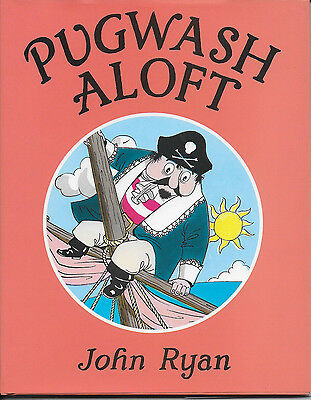 John Ryan - Pugwash Aloft - Hardback book - 2007 - UK FREEPOST